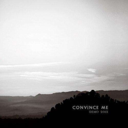Convince Me - Demo (2012)