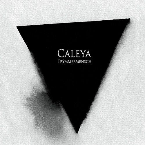 Caleya - Trÿmmermensch (2011)