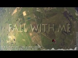 Ben Gold Feat.The Glass Child - Fall With Me