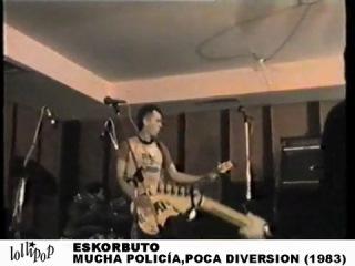 Eskorbuto - Mucha Policia Poca Diversion