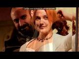 «Сулейман и Хюррем» под музыку Spice Girls - Viva Forever. Picrolla