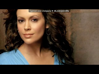 Алиса Милано под музыку Зачарованные 1 Сезон (Charmed) - 1998 - Love Spit Love - How Soon Is Now. Picrolla