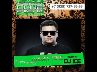 DJ ICE - Luxury Time 20 [SUMMER EDITION] vol.1-2 (01-09-2012) [MOSCOW CLUB BANGAZ]
