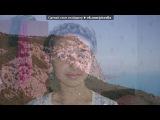 Лвадя 2012 под музыку Serge Falcon - Conchita. Picrolla