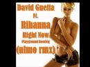 David Guetta Ft. Rihanna - Right Now (nimo edit mix) demo