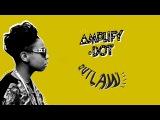 .-) AMPLIFY DOT - OUTLAW