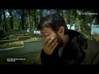 Бесценное время Сезон 3 / Oyle Bir Gecer Zaman ki 165-166 серия
