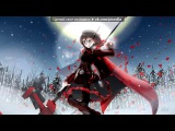 RWBY под музыку Jeff Williams - Mirror Mirror (From Rooster Teeths Rwby White Trailer). Picrolla
