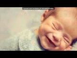«малыш» под музыку Диана Гурцкая - Солнечный мальчик, солнейный зайчик! Песня про моего сыночка!!!. Picrolla