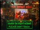 MOTOR HEADGIRL SCHOOL Please don't touch
