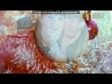 м под музыку Митя Фомин (песня из фильма Ёлки) - Время не властно - Новогоднее настроение ) Любите и будте любимыми! . Picrolla