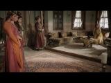 Михримах:  Я не такая Госпожа ,как все. Вы должны безприкословно исполнять мои повеления ( знакомство с Киразом-агой).Фирузе.