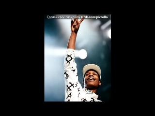 «ASAP Rocky» под музыку ASAP Rocky - Goldie. Picrolla