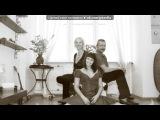 «Мы...» под музыку Алла Пугачёва - Дочка, мама, ты и я.... Picrolla