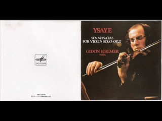 Gidon Kremer plays Eugene Ysaye Sonata for Solo Violin No 6 in E major