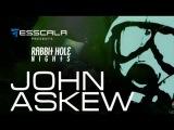 John Askew - Live Esscala pres. Rabbit Hole Nights @ Santos Party House in New York City USA (2013). Trance-Epocha