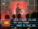 Culture Club (Boy George) - Do You Really Want To Hurt Me