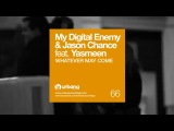 My Digital Enemy &amp Jason Chance feat. Yasmeen - Whatever may come (David Penn remix)