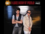 ENRIQUE IGLESIAS I LIKE HOW IT FEELS FEAT. PITBULL &amp THE WAV.S