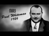 Paul Whiteman - Mary