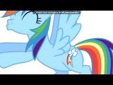 Rainbow Dash под музыку Аура Дион - Джеронимо. Picrolla