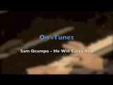 He Will Carry You - Sam Ocampo, piano