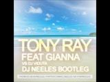 Tony Ray ft Gianna vs Dj Viduta Chica Loca (DJ NEELES BOOTLEG)