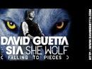David Guetta feat. Sia Furler - She Wolf Falling to Pieces