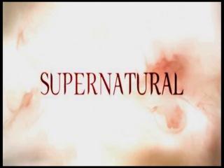 Сверхъестественное/Supernatural. 1,2,3,4,5,6,7,8,9 сезоны/season. Заставки. [720]