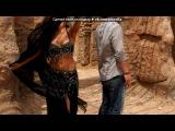 «Танец в черном» под музыку Mario Reyes & Sandra Echeverria - El Velo del Amor (By Descarado) (Главная тема сериала