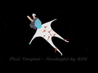 Phil Tangent - Hindsight by RD$