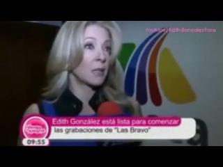 Edith Gonzalez nos abla de su personaje Valentina - Las Bravo.