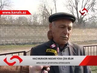 Qafqazın milli qəhrəmanı Hacı Muradın məzarı baxımsızlıqdan dağılmaq təhlükəsi ilə üz-üzə qalıb