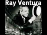 Ray VENTURA - Tout va tres bien Madame la Marquise