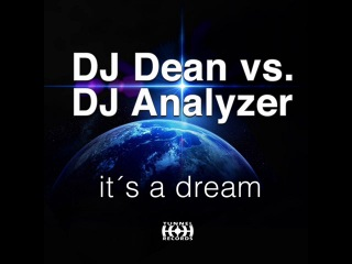 DJ Dean vs. DJ Analyzer - Its a Dream (DJ Analyzer Remix). [Trance-Epocha]
