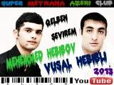 Vusal Hebibli & Mehemmed Hebibov-Qelben sevirem