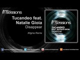 Tucandeo feat. Natalie Gioia - Disappear (Xtigma Remix)