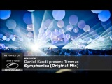 Daniel Kandi pres. Timmus - Symphonica (Original Mix).mp4