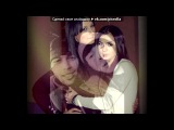 «я и love...» под музыку Nadir (Negd Pul) feat. Shami - Запомни I love you, Пойми что I need you. Picrolla