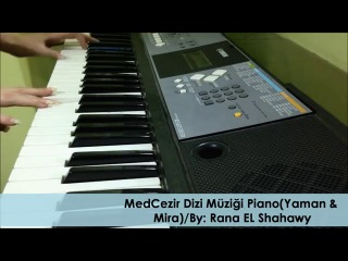 MedCezir Dizi Müziği Piano(Yaman &Mira)
