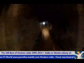 The 100 Best of Omdaru radio 2009 2014 Kalka to Shimla railway x5
