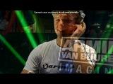 Armin van Buuren под музыку Armin van Buuren vs. Ribo &amp Hyder vs. Eitro - In And Out Of Love Melted Summer (Electrostatics Mash Up). Picrolla