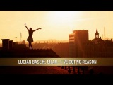 Lucian Base feat. Eilah - I've Got No Reason (Radio Edit)