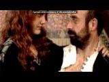 «Хюррем і Сулейман» под музыку Наташа Королева и Тарзан - Рай там, где ты. Picrolla
