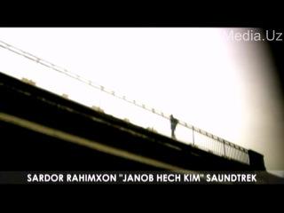 Sardor Rahimxon - Janob hech kim (Official HD Video)
