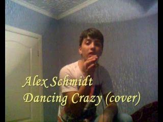 Alex Schmidt Dancing Crazy (cover)