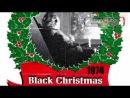 """""""Черное Рождество / Black Christmas"""" (1974) 16+ ( mr. HAPPY GAY)"""