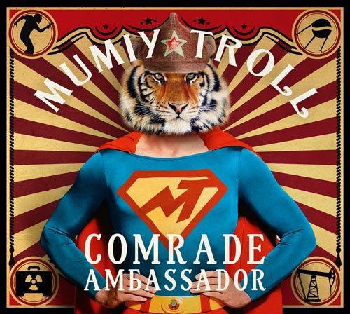 Mumiy Troll «Сomrade Ambassador»