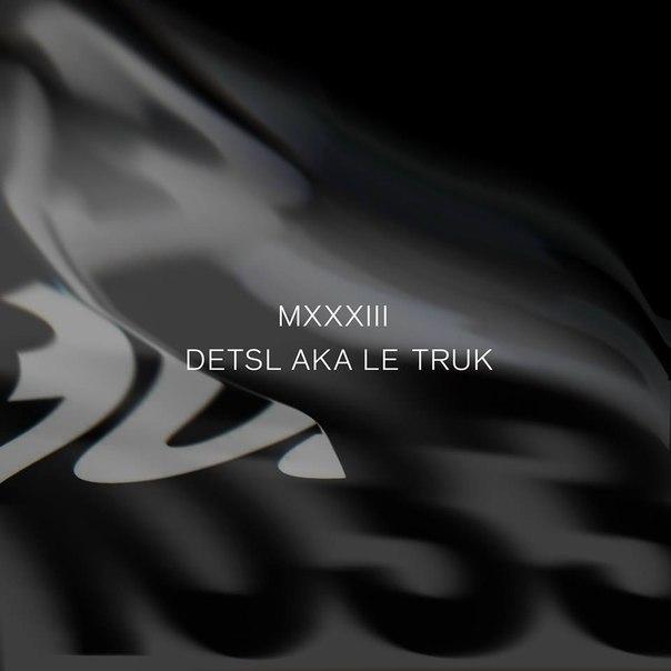 Detsl aka Le Truk [Децл] - MXXXIII [10:33] [2014]