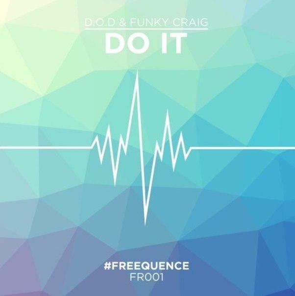 D.O.D & Funky Craig - Do It (Original Mix)